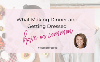 What Making Dinner and Getting Dressed Have in Common